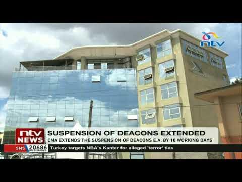 CMA extends the suspension of Deacons E.A. by 10 working days