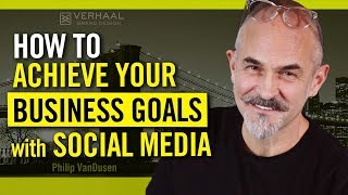 How to Achieve Your Business Goals with Social Media Marketing