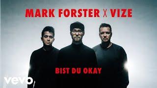 Musik-Video-Miniaturansicht zu Bist du Okay Songtext von Mark Forster & VIZE