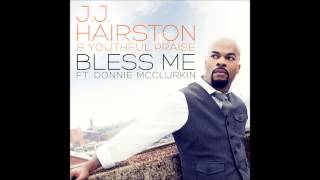 J.J. Hairston & Youthful Praise - Bless Me feat. Donnie McClurkin (Radio Edit) (AUDIO ONLY)