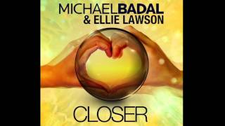 Michael Badal & Ellie Lawson  Closer (radio Edit)