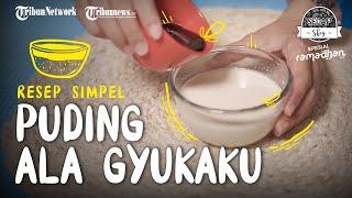Viral di TikTok, Inilah Resep dan Cara Membuat Puding Purin ala Jepang Seperti Dessert di Gyu-Kaku