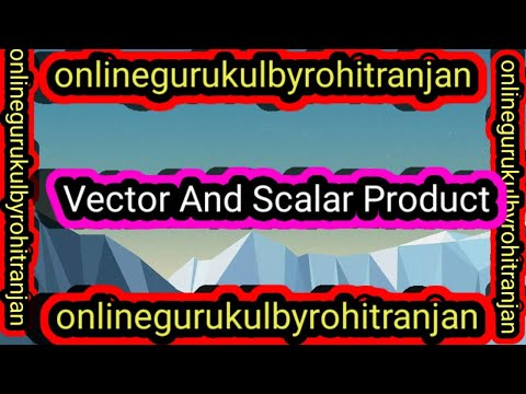 Vector  And  Scalar  Product