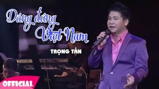 Dáng Đứng Việt Nam - Trọng Tấn   Nhạc Cách Mạng