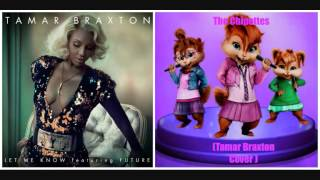 The Chipettes - Let Me Know ft Future ( @TamarBraxtonHer Cover) (High Quality Mp3