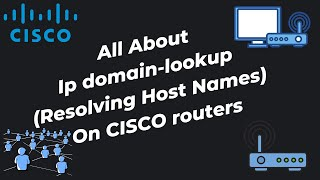 ip domain-lookup (Resolving Host names) on CISCO routers