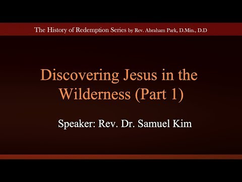 Discovering Jesus in the Wilderness Part 1