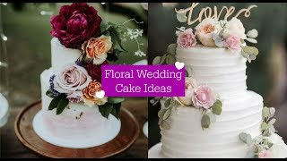 20 Floral Wedding Cake Ideas
