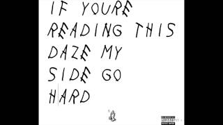 Daze - My Side (Freestyle) | Drake - My Side (If You're Reading This It's Too Late)