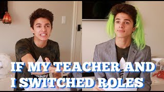 If My Teacher and I Switched Roles! | Brent Rivera