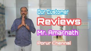 Our Customer Reviews,  Mr. Amarnath Porur Chennai
