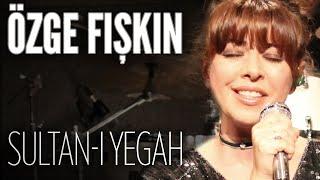 Özge Fışkın - Sultan-ı Yegah (JoyTurk Akustik)