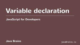 JavaScript for Developers 09 - Variable Declaration