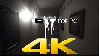 P.T For PC Remake | 4K|  Longplay Walkthrough Gameplay No Commentary