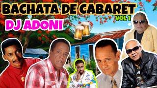 Bachata de Cabaret 🥃 ( Solo exitos ) Mezclando en vivo DJ ADONI ( Bachata clasica mix vol 3 ) 🇩🇴