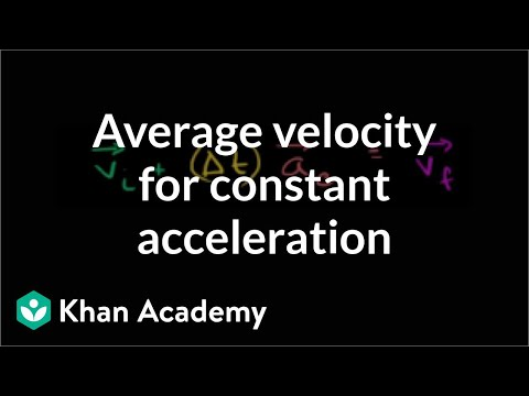 Average velocity for constant acceleration (video) | Khan