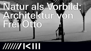 Frei Otto: Die Arbeitsweise des innovativen Architekten