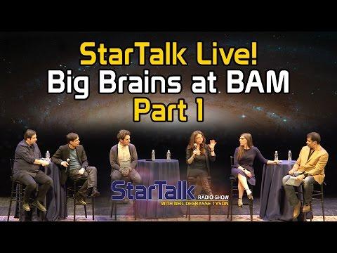 StarTalk Live! Big Brains at BAM (Part 1)
