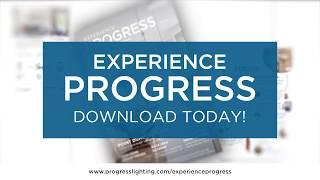 Progress Lighting – Experience Progress Vol. 7