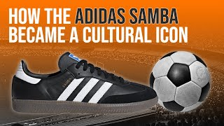 How The Adidas Samba Became a Cultural Icon