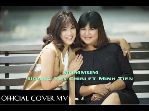 MumMum ( COVER ) - Minh Tiến Ft Hoàng Yến Chibi - 2 chị em làm clip tặng mẹ sinh nhật tình cảm quá