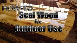 How-to Seal Wood for Outdoor Use DIY