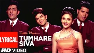 Tumhare Siva Full Song with Lyrics | Tum Bin | Sandali Sinha