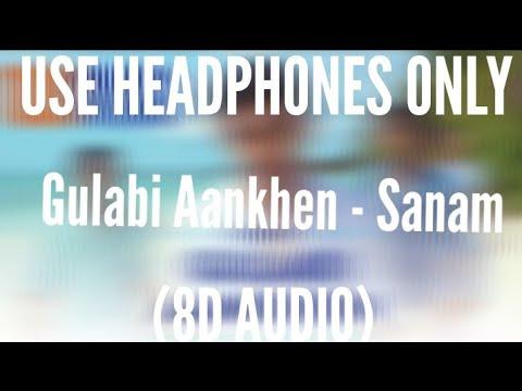 Download Gulabi Aankhen (8D AUDIO) - Sanam HD Mp4 3GP Video and MP3