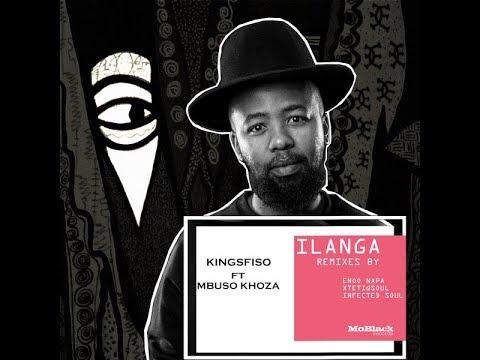 KingSfiso – Ilanga Remixes EP Ft. Mbuso Khoza (Enoo Napa, XtetiQSoul & Infected Soul)