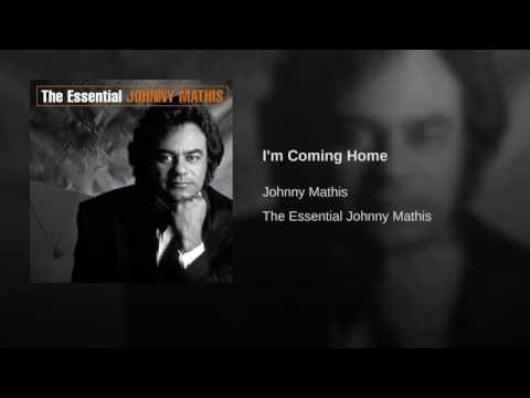 I'm Coming Home performed by Johnny Mathis