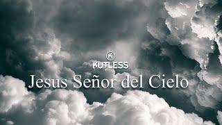 Kutless - Jesus Lord Of Heaven (Letra en Español)