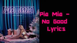 Pia Mia - No Good Lyrics