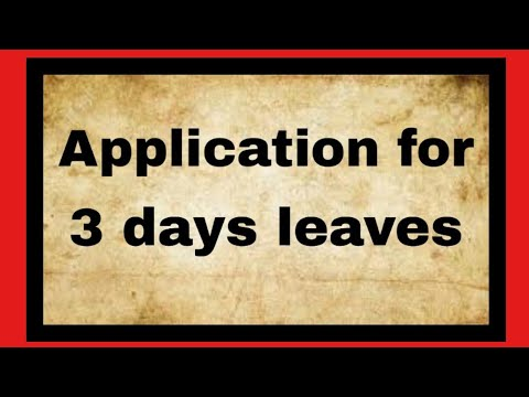 Application for 3 days leaves| how to write leave application for school| 2019