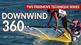 Episode 5: Downwind 360, how to, tips technique tutorial windsurfing
