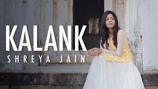 Kalank Title Track | Female Cover | Shreya Jain | Fotilo Feller