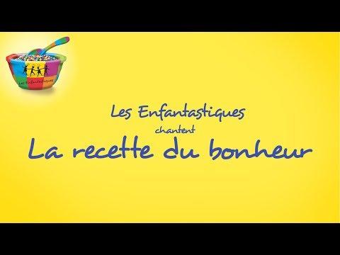 LA RECETTE DU BONHEUR  - Les Enfantastiques