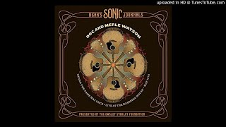 Doc & Merle Watson - Wabash Cannonball