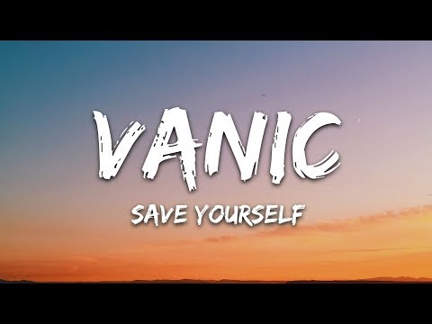 Vanic - Save Yourself (Lyrics) ft. Gloria Kim