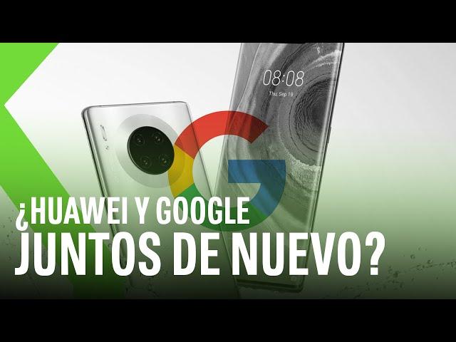 GOOGLE quiere colaborar con HUAWEI de nuevo y pide a EE.UU una licencia para regresar a sus móviles