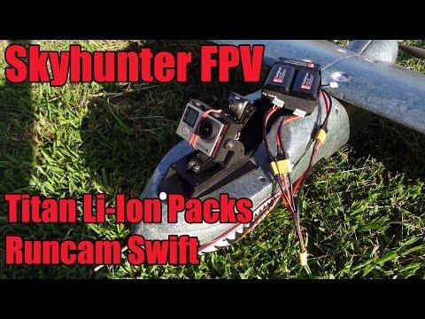 skyhunter-fpv-testing-titan-batteries-and-the-runcam-swift