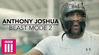 How Anthony Joshua Trains - Beast Mode 2