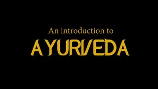 Introduction to Ayurveda video by Dr. Indu Arora