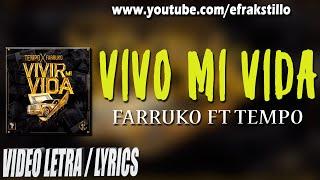 Farruko ft Tempo - Vivo Mi Vida [Video Letra - Lyrics]