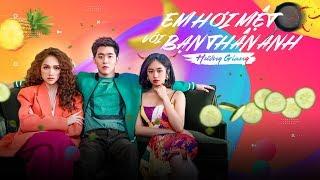 Hương Giang X Trang Pháp X Masew - Em Hơi Mệt Với Bạn Thân Anh (#EHMVBTA) - Official Music Video