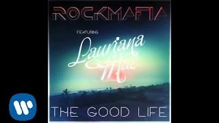 Rock Mafia - Good Life (feat. Lauriana Mae) [Official Audio]