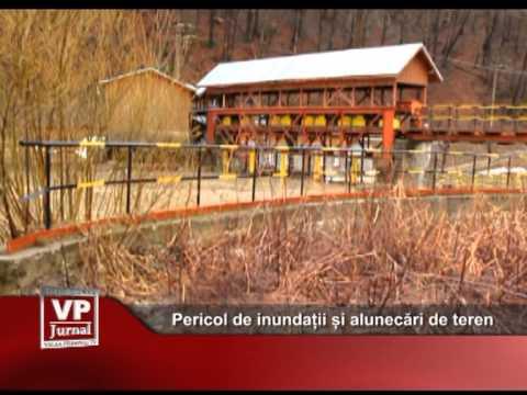 Pericol de inundații și alunecări de teren