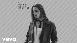 Michał Szpak Dreamer (Thanks To You My Friends)