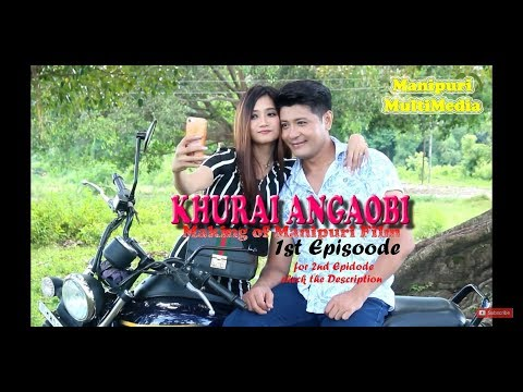 KHURAI ANGAOBI   Episode 1  Behind the Scene    Manipuri Latest Movie 2019