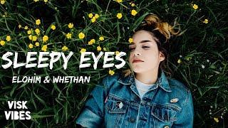 Elohim & Whethan   Sleepy Eyes (lyrics)