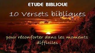10 Versets pour réconforter dans les moments difficiles . [ ETUDE BIBLIQUE ]
